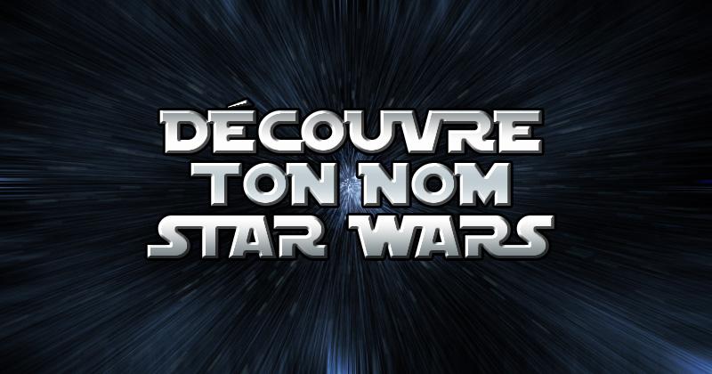 Quel serait ton nom dans l 39 univers star wars - Personnage de starwars ...