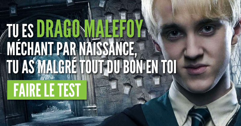 Quel méchant Harry Potter es-tu ?  Drago