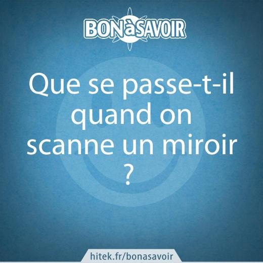 Que se passe t il quand on scanne un miroir for Se voir dans un miroir